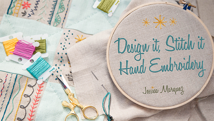 Design It, Stitch It: Hand Embroidery with Jessica Marquez