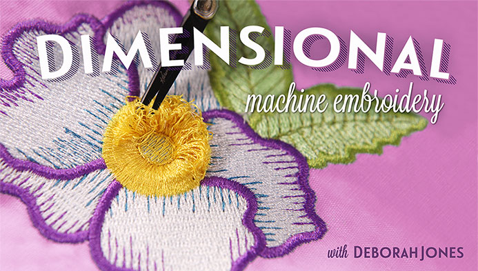 Dimensional Machine Embroidery with Deborah Jones