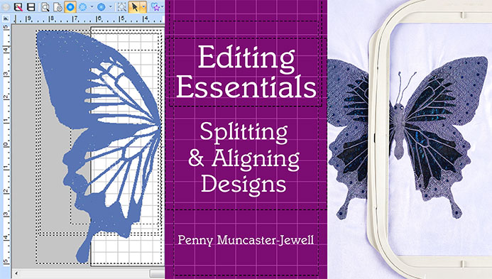 Editing Essentials: Splitting & Aligning Designs with Penny Muncaster-Jewell