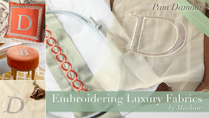 Embroidering Luxury Fabrics by Machine with Pam Damour