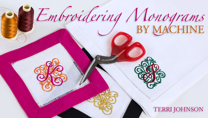 Embroidering Monograms by Machine with Terri Johnson