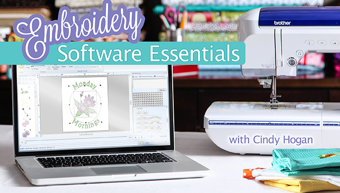Embroidery Software Essentials with Cynthia Hogan