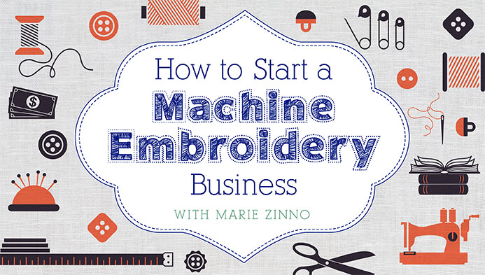 How to Start a Machine Embroidery Business with Marie Zinno