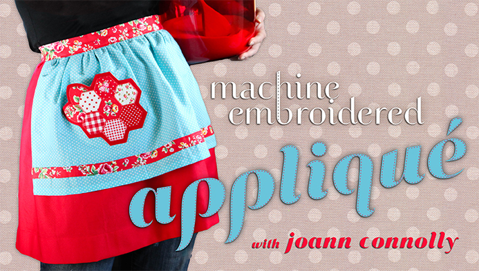 Machine Embroidered Appliqué with JoAnn Connolly
