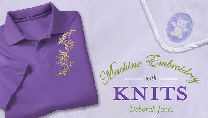 Machine Embroidery With Knits with Deborah Jones