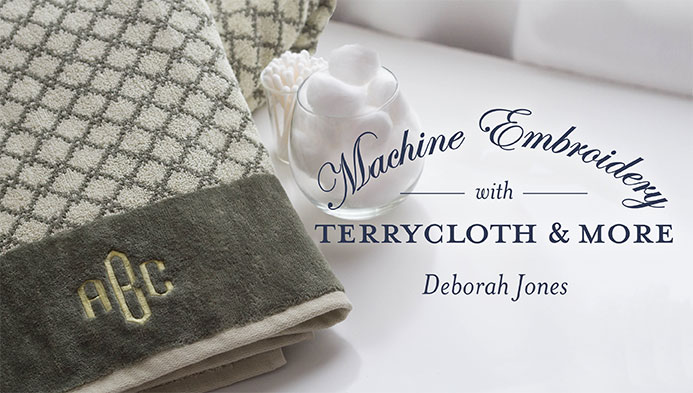 Machine Embroidery With Terrycloth and More with Deborah Jones