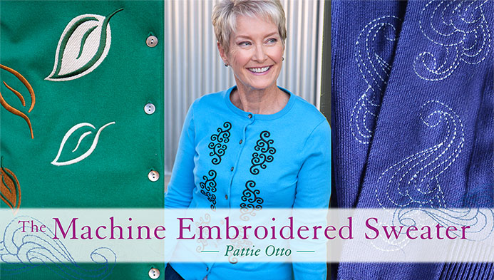 The Machine Embroidered Sweater with Pattie Otto