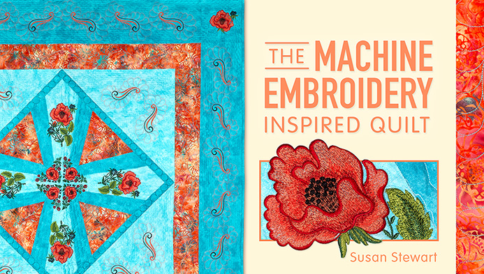 The Machine Embroidery Inspired Quilt with Susan Stewart