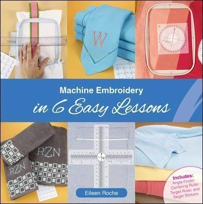 Machine Embroidery in 6 Easy Lessons